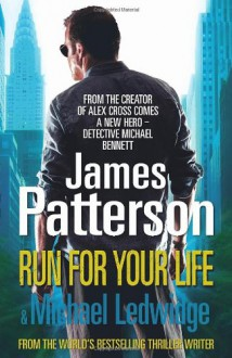 Run for Your Life (Michael Bennett) - James Patterson
