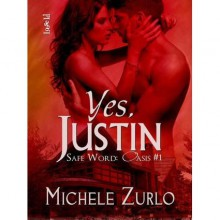 Yes, Justin (Safe Word: Oasis, #1) - Michele Zurlo