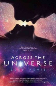 (Across the Universe) By Revis, Beth (Author) Hardcover on (01 , 2011) - Beth Revis