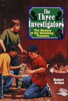 The Mystery of the Vanishing Treasure - Robert Arthur