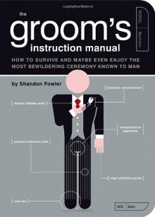 The Groom's Instruction Manual (Owner's and Instruction Manual) - Shandon Fowler
