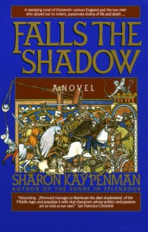 Falls the Shadow - Sharon Kay Penman