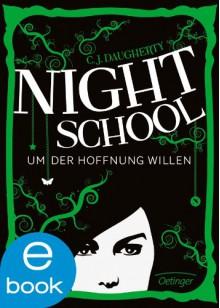Night School. Um der Hoffnung willen - C. J. Daugherty