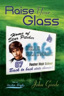 Raise Your Glass - John Goode