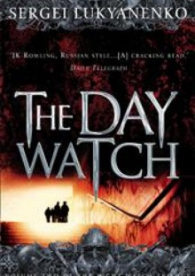 The Day Watch - Sergei Lukyanenko