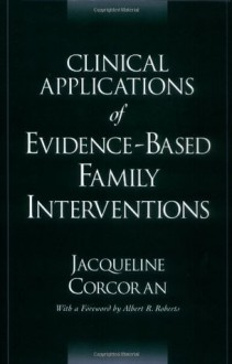Clinical Applications of Evidence-Based Family Interventions - Jacqueline Corcoran