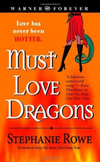 Must Love Dragons - Stephanie Rowe