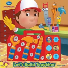 Let's Build Together [With Plastic Wrench, Hammer, Screwdriver] - Publications International Ltd.