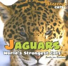Jaguars: World's Strongest Cats - Amelie Von Zumbusch
