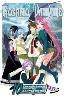 Rosario+Vampire, Vol. 10 - Akihisa Ikeda
