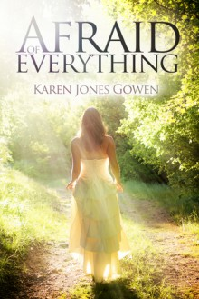 Afraid of Everything - Karen Jones Gowen