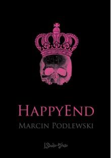 Happy End - Marcin Podlewski
