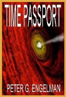 Time Passport - Peter G. Engelman