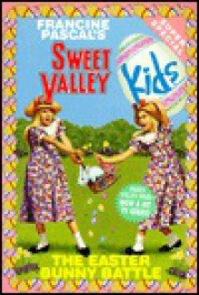 The Easter Bunny Battle (Sweet Valley Kids Super Special #2) - Francine Pascal, Molly Mia Stewart