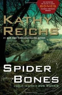 Spider Bones: A Novel (Temperance Brennan Novels) - Kathy Reichs