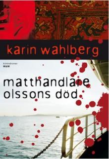 Matthandlare Olssons död - Wahlberg, Karin