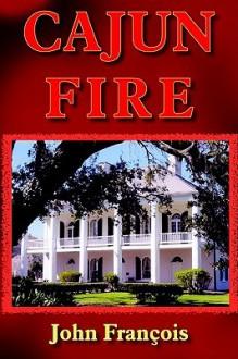 Cajun Fire - John Francois