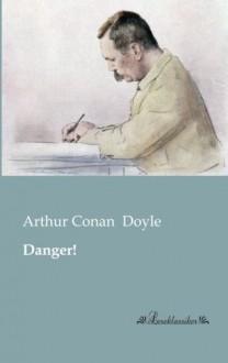 Danger! - Arthur Conan Doyle