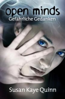 Open Minds - Gefährliche Gedanken (Mindjack #1) - Michael Drecker, Susan Kaye Quinn