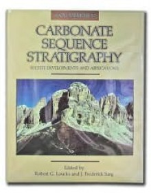 Carbonate Sequence Stratigraphy: Recent Developments and Applications - American Association Of Petroleum Geology