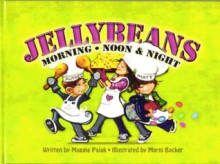 Jellybeans Morning, Noon & Night - Maggie Pajak,Marni Backer,Noelle Skodzinski,Marni Deilmer