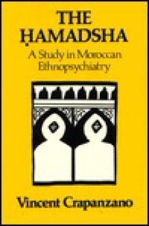 The Hamadsha: A Study in Moroccan Ethnopsychiatry - Vincent Crapanzano