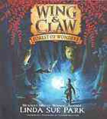 Forest of Wonders (Wing & Claw) - Jim Madsen,Linda Sue Park,Graham Halstead