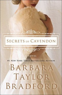 Secrets of Cavendon: A Novel (Cavendon Hall) - Barbara Taylor Bradford