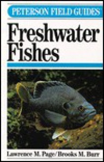 Field Guide to Freshwater Fishes: North America, North of Mexico - Lawrence M. Page, Brooks M. Burr