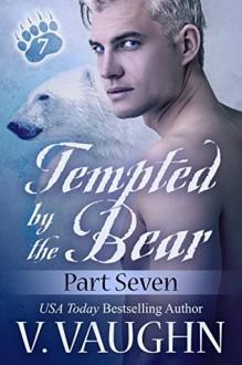 Tempted by the Bear - Part 7: BBW Werebear Shifter Romance - V. Vaughn
