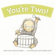 You're Two! - Karla Oceanak, Julie Rowan-Zoch