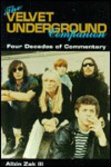 The Velvet Underground Companion: Four Decades of Commentary - Albin, Iii Zak