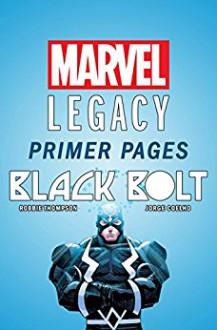 Black Bolt - Marvel Legacy Primer Pages (Black Bolt (2017-)) - Robbie Thompson,Jorge Coelho