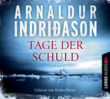 Tage der Schuld: Island Krimi. (Kommissar Erlendur, Band 2) - Coletta Bürling,Arnaldur Indriðason,Walter Kreye