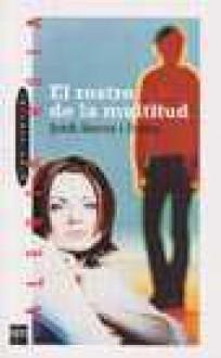El Rostro De La Multitud - Jordi Sierra i Fabra