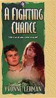 A Fighting Chance - Yvonne Lehman