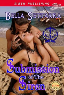 Submission of the Siren - Bella Settarra