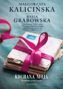 Kochana moja - Małgorzata Kalicińska, Basia Grabowska