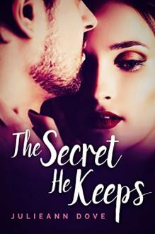 The Secret He Keeps - Julieann Dove