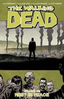 The Walking Dead, Vol. 32: Rest In Peace - Robert Kirkland,Charlie Adlard,Research and Education Association,Stefano Gaudiano,Cliff Rathburn