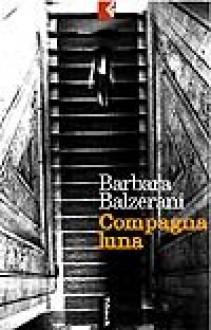 Compagna luna - Barbara Balzerani