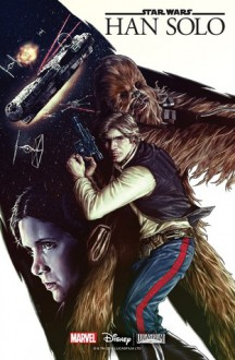 Star Wars: Han Solo (Star Wars (Marvel)) - Marjorie M. Liu,Mark Brooks