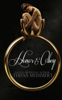 Honor and Obey: Honor Series (Volume 3) - Teresa Mummert