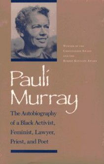 Pauli Murray: Autobiography Black Activist Feminist Lawyer - Pauli Murray