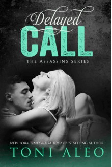 Delayed Call (Assassins Book 11) - Toni Aleo