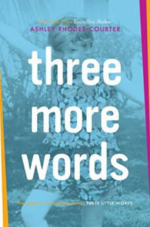 Three More Words - Ashley Rhodes-Courter