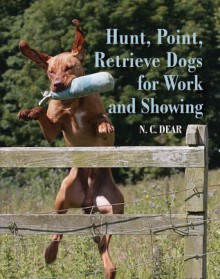 Hunt, Point, Retrieve Dogs for Work and Showing - Nigel Dear