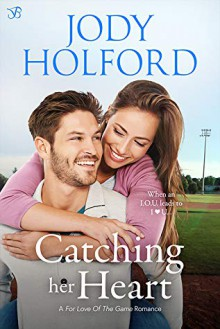 Catching Her Heart (For Love of The Game) - Jody Holford