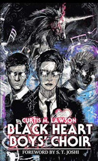 Black Heart Boys' Choir - Curtis M. Lawson, Luke Spooner, S.T. Joshi