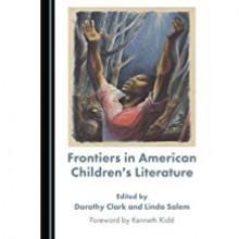 Frontiers in American Children's Literature - Dorothy Clark, Linda Salem, Dorothy Clark, Linda C. Salem